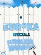 Eureka Specials