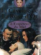La Caverne de la rose d'or : La princesse rebelle L'Empereur du mal