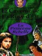 La Caverne de la rose d'or : La princesse rebelle