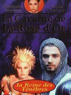 La Caverne de la rose d'or : La princesse rebelle La Reine des ténèbres