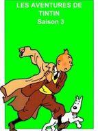 Aventures de Tintin (Les) Saison 3