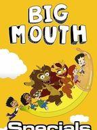 Big Mouth Specials