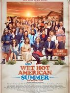 Wet Hot American Summer : 10 Years Later