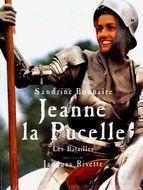 Jeanne la Pucelle - les batailles