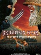 Brighton Wok : The legend of Ganja Boxing