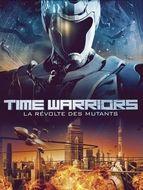 Time warriors, la révolte des mutants