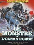 Monstre de l'océan rouge (Le) / Apocalypse dans l'océan rouge
