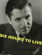 Six heures à vivre