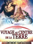 Continent fantastique (Le) / Voyage au centre de la Terre