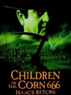 Children of the corn 666 : Isaac's return