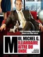 Moi, Michel G, milliardaire, maître du monde