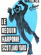 Le Requin harponne Scotland Yard