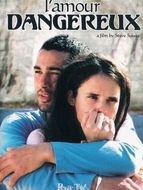 Amour dangereux (L')