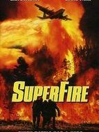 Superfire : l'enfer des flammes