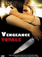 La Vengeance faite femme / Vengeance totale