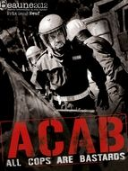 A.C.A.B (All Cops are bastards)