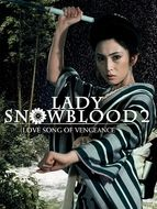 Lady Snowblood 2 : Love song of vengeance