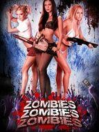 Zombies ! Zombies ! Zombies ! : Strippers vs. Zombies