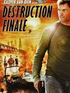 Destruction finale / Ciel de feu