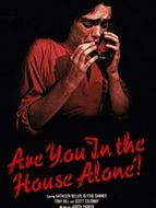 Are you in the house alone ?