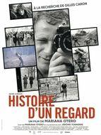 Histoire d'un regard - A la recherche de Gilles Caron