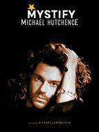 Mystify : Michael Hutchence