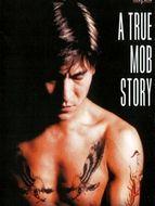 A True Mob Story