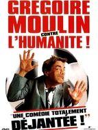 Grégoire Moulin contre l'humanité