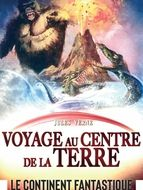 Le Continent fantastique / Voyage au centre de la Terre
