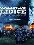 Opération Lidice, l'histoire d'un massacre nazi