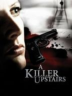 A killer upstairs / Une femme sans défense