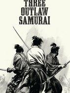 Trois Samouraïs hors-la-loi