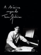 A Música Segundo Tom Jobim