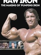 Raw Iron: The Making of 'Pumping Iron'