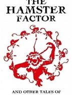 The Hamster Factor (and Other Tales of Twelve Monkeys)