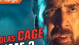 : la Nicolas Cage ultime ?