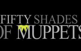 Cinquante nuances de Muppets : le trailer de marionnettes le plus sexy de l'année