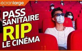 Pass sanitaire : le vrai fossoyeur de films