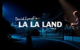 La La Land : et si David Lynch avait réalisé le film