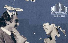 Le Festival de Cannes 2016 dévoile sa sélection de la Quinzaine des réalisateurs