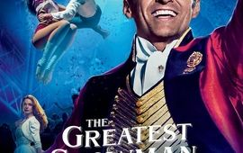 The Greatest Showman : Critique Freak, mais pas chic