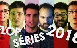 Flop séries 2018 : le classement de la rédac en vidéo