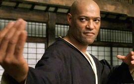The Matrix 4 : Laurence Fishburne (Morpheus) s'explique sur son absence au casting