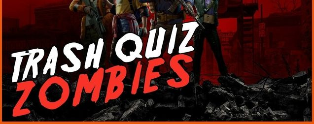 Trash quiz zombies : des morts, des questions et Back 4 Blood