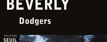 Dodgers : un premier roman en forme de thriller implacable, par Bill Beverly